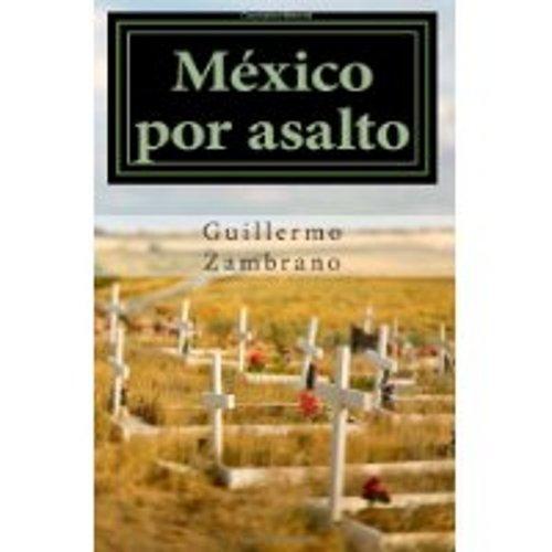 9789708104821: México por asalto (Spanish Edition)