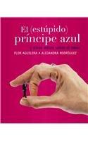 El estupido principe azul y otros mitos: Aguilera, Flor/ Calero,
