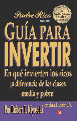 9789708120197: Guia para invertir (Guide to Investing) (Padre Rico Presenta) (Spanish Edition)