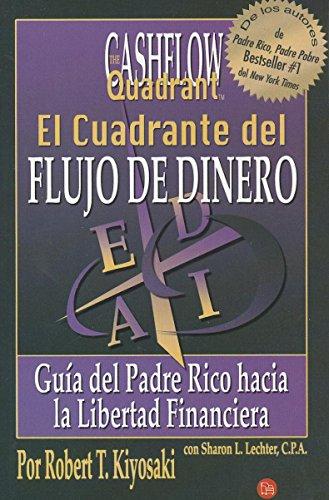9789708120203: El Cuadrante del Flujo de Dinero: Guia del Padre Rico Hacia la Libertad Financiera = The Cashflow Quandrant (Rich Dad)