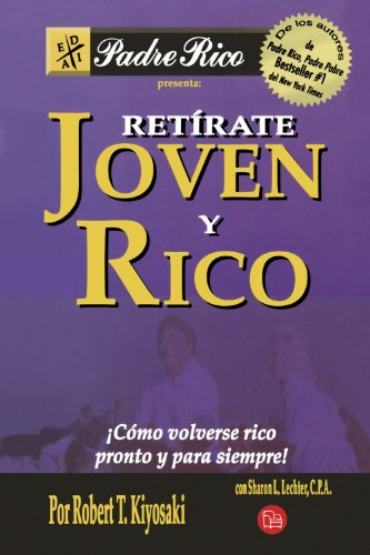 9789708120210: Retirate joven y rico / Retire Young Retire Rich: Como Volverse Rico Pronto Y Para Siempre / How to Get Rich Quickly and Stay Rich Forever