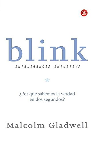9789708120289: Blink: inteligencia intuitiva/ Blink: The Power of Thinking Without Thinking (Spanish Edition) (Ensayo (Punto de Lectura))