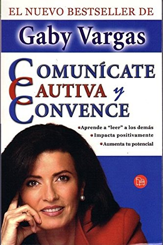 9789708120296: Comunicate, cautiva y convence/ Communicate, Captivate, and Convince (Spanish Edition)