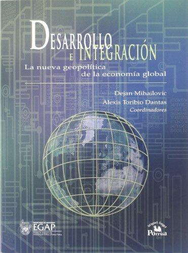 9789708190046: Desarrollo e integracion/ Development and Integration: La Nueva Geopolitica De La Economia Global/ the New Geopolitics of Global Economy (Spanish Edition)