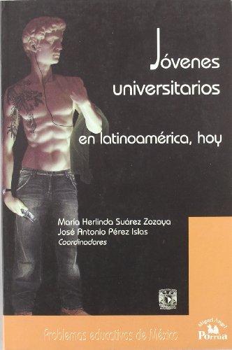 9789708190374: Jovenes universitarios en Latinoamerica, hoy/ University Students in Latin America Today (Problemas Educativos De Mexico/ Educational Problems of Mexico) (Spanish Edition)
