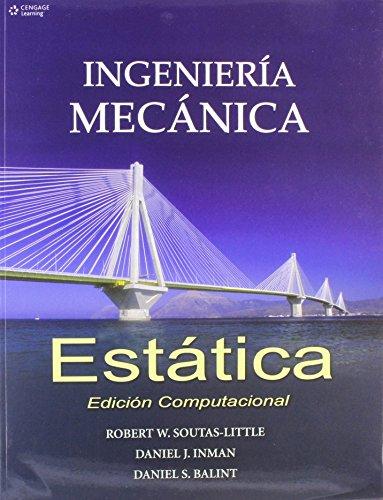 Ingenieria mecanica estatica/ Engineering Mechanics: Edicion Computacional/: Soutas, Robert W.;