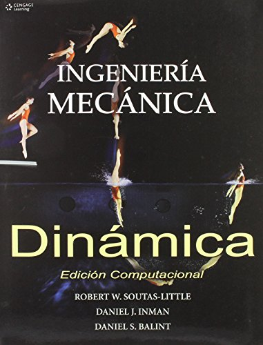 Ingenieria mecanica dinamica/ Engineering Mechanics: Edicion Computacional/: Soutas, Robert W.;