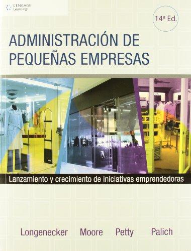 Administracion de pequenas empresas / Small Business Management: Lanzamiento y crecimiento de ...