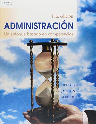 Administracion Managing/ Business Management: Un Enfoque Basado: Hellriegel, Don; Jakson,