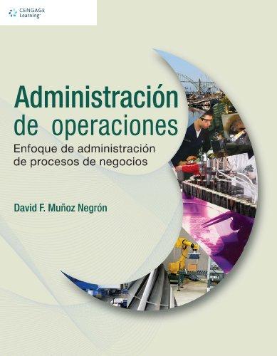 Administracion de operaciones/ Administration of Operations: Enfoque: David F. Munoz