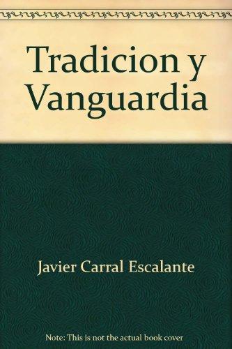 TRADICION Y VANGUARDIA.