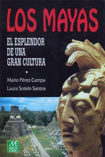 Los Mayas: El Esplendor de una Gran: Mario Perez Campa;