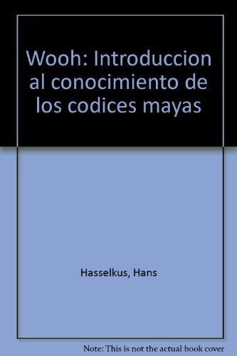 9789709117004: Wooh: Introducción al conocimiento de los codices mayas (Spanish Edition)