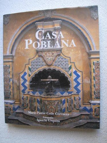 Casa Poblana The Cradle Of Mexican Architecture: Colle, Marie-Pierre; Urquiza, Ignacio [...