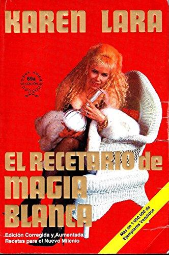 El Recetario de Magia Blanca: Karen Lara