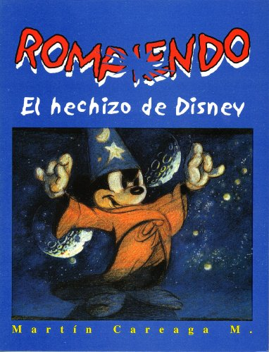 Rompiendo el Hechizo de Disney: Martin Careaga M.