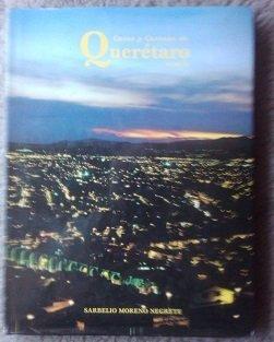 Casas y Casonas de Quer�taro (Tomo II): Sarbelio Moreno Negrete