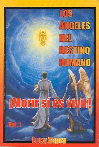 Los ángeles del destino humano, vol. 1 (Spanish Edition) (Los Angeles del Destino Humano): ...