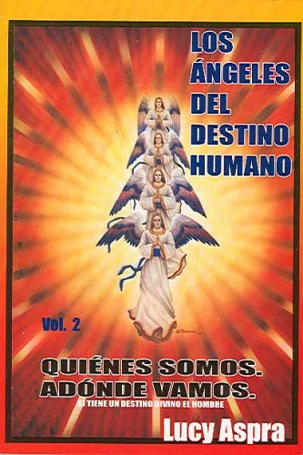 9789709220940: Los ángeles del destino humano, vol. 2 (Spanish Edition) (Los Angeles del Destino Humano)