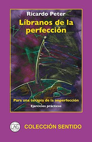9789709271621: LIBRANOS DE LA PERFECCION (PARA UNA TERAPIA DE LA IMPERFECCI