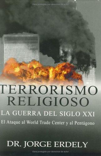9789709277128: Terrorismo Religioso, La Guerra del siglo XXI (Spanish Edition)