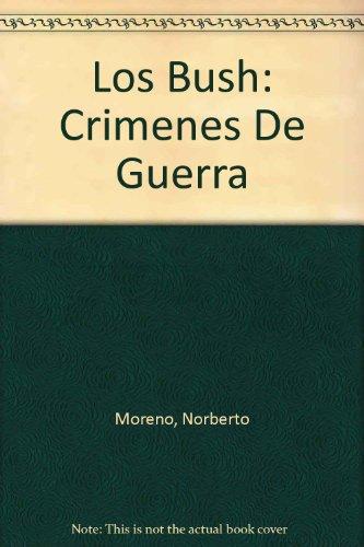 9789709302943: Los Bush: Crimenes De Guerra (Spanish Edition)