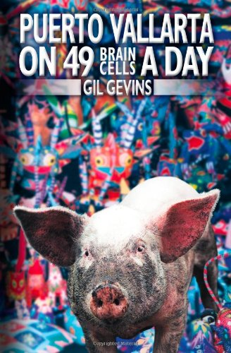 Puerto Vallarta on 49 Brain Cells a Day (Volume 1): Gevins, Gil