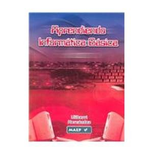 9789709364880: Aprendiendo informatica basica/Learning basic information (Spanish Edition)