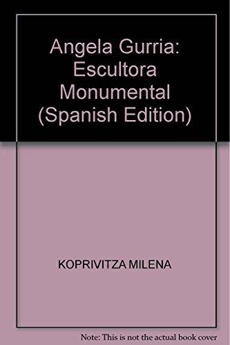 9789709372304: Angela Gurria: Escultora Monumental (Spanish Edition)