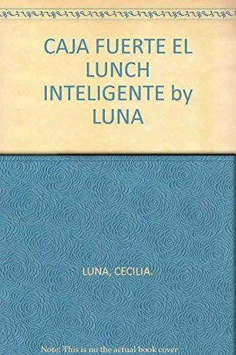 9789709506549: CAJA FUERTE EL LUNCH INTELIGENTE by LUNA