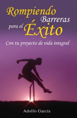 9789709552607: Rompiendo Barreras para el Exito: Con tu Proyecto de Vida Integral