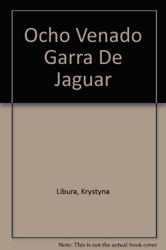 9789709718096: Ocho Venado Garra De Jaguar (Spanish Edition)