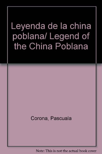 Leyenda de la china poblana/ Legend of: Pascuala Corona