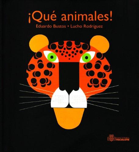 Que animales!/ Wild Animals! (Spanish Edition): Eduardo Bustos, Lucho Rodriguez (Illustrator)