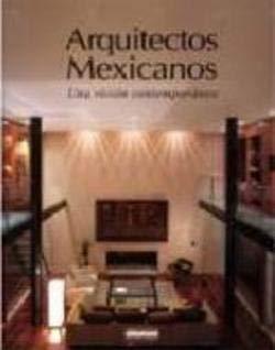 Arquitectos Mexicanos: Una Vision Contemporanea (Spanish Edition): Fernando De Haro & Omar Fuentes