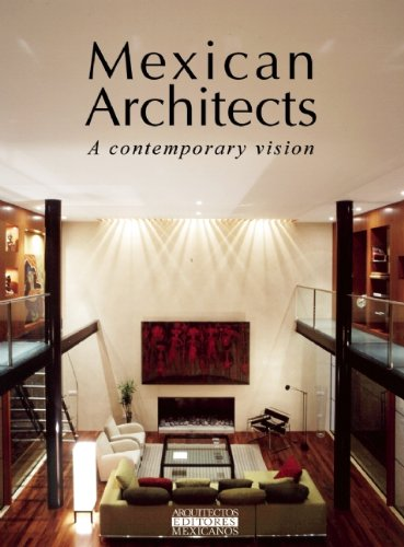 Mexican Architects/Arquistectos Mexicanos: A Contemporary Vision/Una Vision Contemporanea