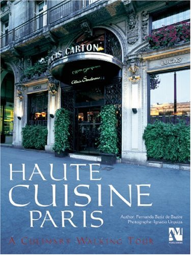 9789709726244: Haute Cuisine Paris: A Culinary Walking Tour