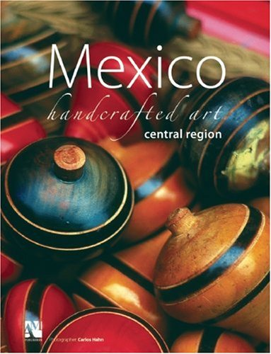 9789709726817: Mexico: Handcrafted Art, Central Region (English and Spanish Edition)