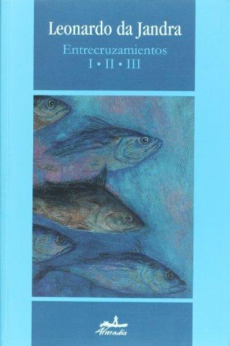 Entrecruzamientos I, II, III (Spanish Edition): Jandra, Leonardo da
