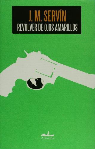 9789709854138: Revolver de ojos amarillos/ Yellow Eyes Revolver (Mar abierto/ Open Sea) (Spanish Edition)