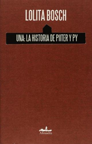9789709854350: Una: la historia de Piiter y Py (Spanish Edition)