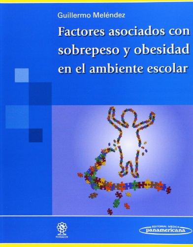 9789709862058: Factores asociados con sobrepeso y obesidad en el ambiente escolar / Associated Factors with Overweight and Obesity in the School Environment (Spanish Edition)