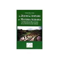 9789709867350: El Juicio de Amparo En Materia Agraria y El Principio de Relatividad En Las Sentencias de Amparo