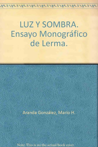 LUZ Y SOMBRA. ENSAYO MONOGRÁFICO DE LERMA: Aranda González, Mario