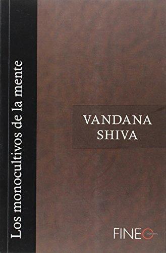 Monocultivos de la mente: Shiva, Vandana