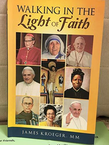 Walking in the Light of Faith: Kroeger, James H.