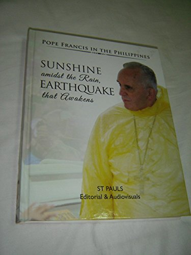 9789710042517: Sunshine amidst the Rain, Earthquake that Awakens – Pope Francis in the Philippines