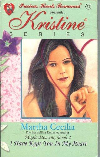 9789710240876: Precious Hearts Romances 53 : Kristine Series (Magic Moment Book 2) (I Have Kept You In My Heart)