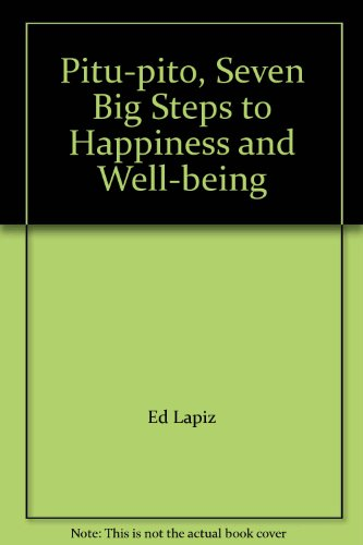 Pitu Pito: Seven Big Steps To Happiness And Well Being: Ed Lapiz