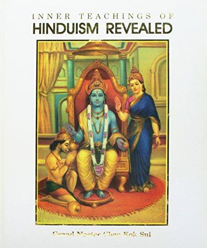 Inner Teachings of Hinduism Revealed: Master Choa Kok Sui
